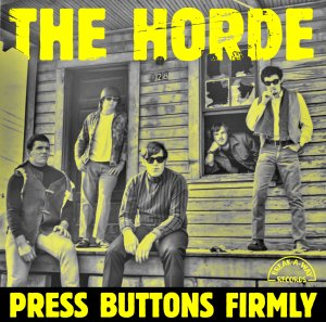 Press Buttons Firmly, by The Horde, Vinyl &CD. Price: $23.99